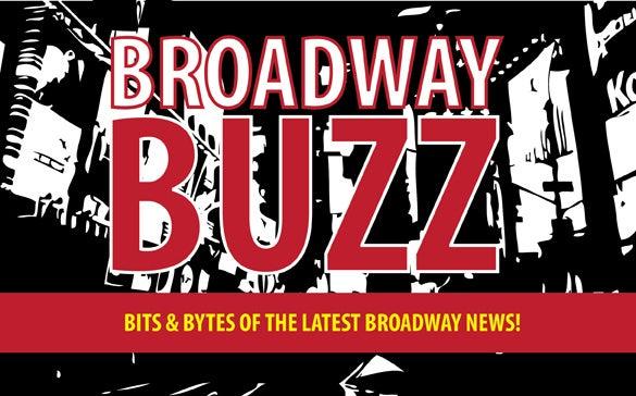 Broadway Buzz: Bits & Bites of the Latest Broadway News!