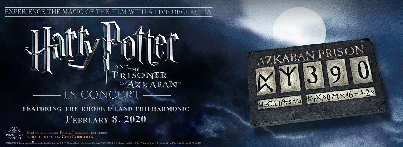 Harry Potter and the Prisoner of Azkaban, In Concert. Feb 8, 2020. Experience the magic of the film with a live orchestra. Featuring Rhode Island Philharmonic.