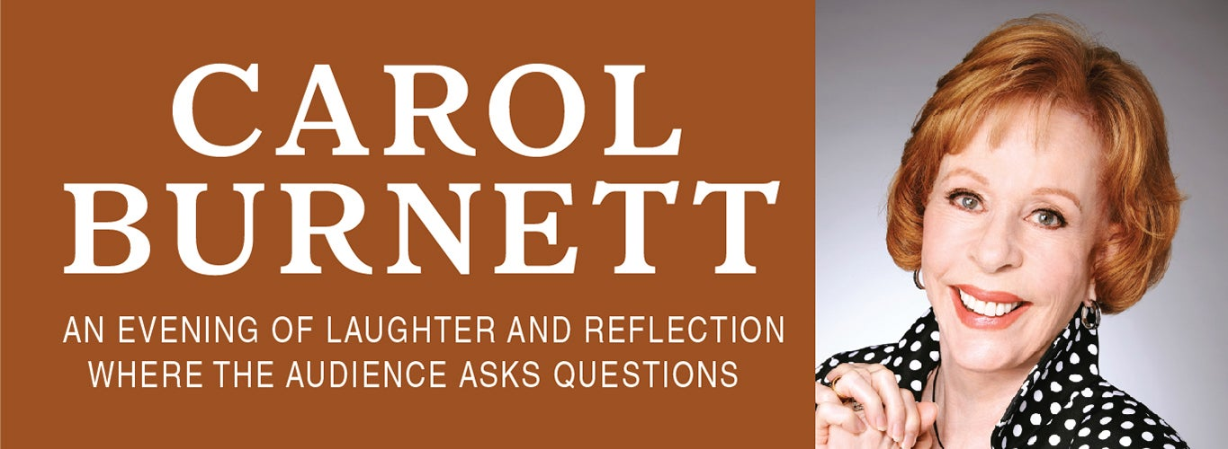 Carol Burnett, an Evening of Laughter and Reflection where the Audience Asks Questions.