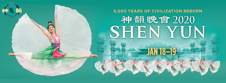 Shen Yun: 5000 Years of Civilization Reborn. Jan 18-19.