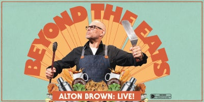 More Info for ALTON BROWN LIVE – BEYOND THE EATS