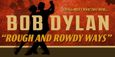 More Info for Bob Dylan & His Band  - Rough and Rowdy Ways Tour