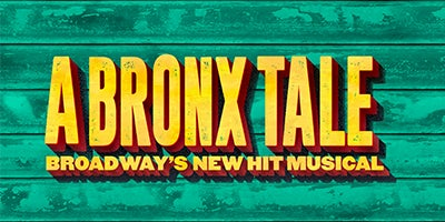 A Bronx Tale: Broadway's New Hit Musical.