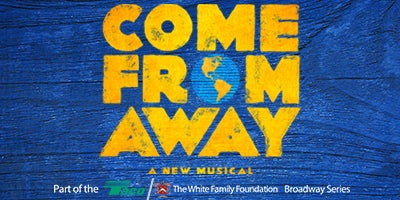 Come From Away, a New Musical.