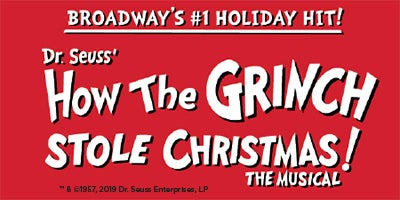 Dr. Seuss' How the Grinch Stole Christmas! The Musical.