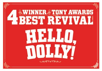 Hello, Dolly! Winner of 4 Tony Awards, including Best Revival of a Musical.